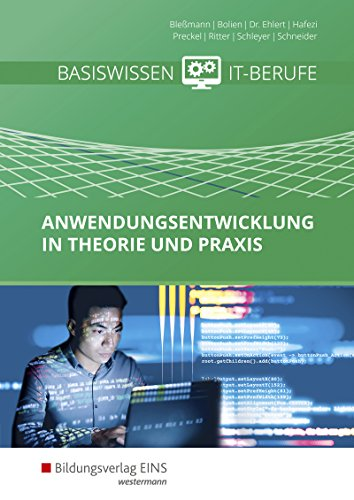 Basiswissen IT-Berufe: Anwendungsentwicklung in Theorie und Praxis: Schülerband