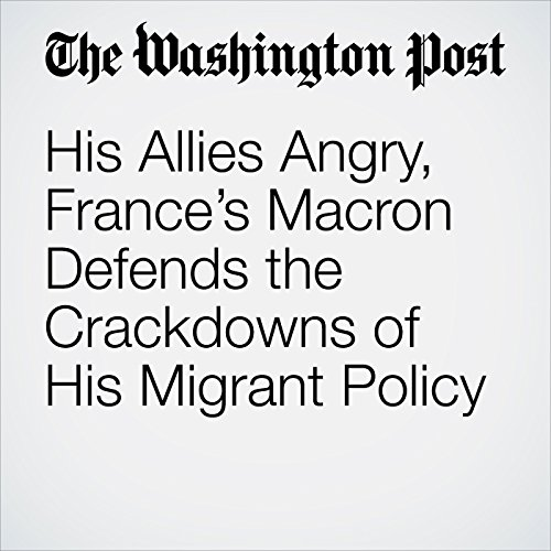 His Allies Angry, France's Macron Defends the Crackdowns of His Migrant Policy copertina