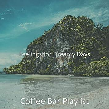 Feelings for Dreamy Days
