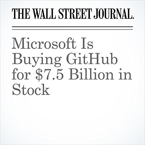 Microsoft Is Buying GitHub for $7.5 Billion in Stock copertina