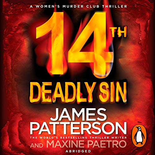14th Deadly Sin     (Women's Murder Club 14)              By:                                                                                                                                 James Patterson,                                                                                        Maxine Paetro                               Narrated by:                                                                                                                                 January LaVoy                      Length: 4 hrs and 54 mins     4 ratings     Overall 4.8