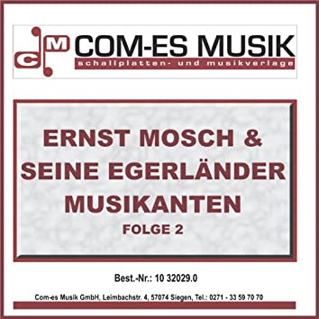 Ernst Mosch & seine Original Egerländer Musikanten, Folge 1