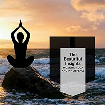 The Beautiful Insights - Morning Yoga And Inner Peace