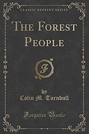 The Forest People (Classic Reprint) by Colin M. Turnbull(2018-04-18)