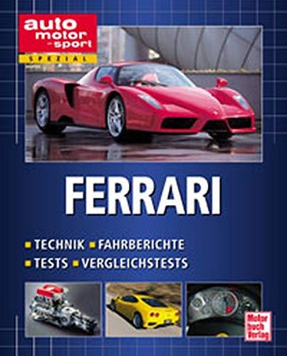 Ferrari. Technik, Fahrberichte, Tests, Vergleichstests (auto motor und sport spezial)