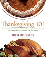Thanksgiving 101: Celebrate America's Favorite Holiday with America's Thanksgiving Expert (Holidays 101)