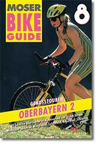 Bike Guide, Bd.8, Genußtouren Oberbayern