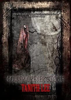 Colder Greyer Stones by [Tanith Lee]
