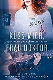 Küss mich, Frau Doktor: Rockstar-Romance meets Ärztin