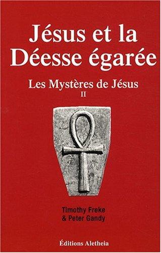 Les Mystères de Jésus (II): La Déesse Egarée