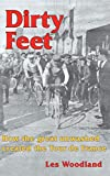 Dirty Feet: How the great unwashed created the Tour de France (English Edition)