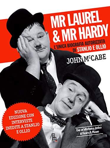 Mr Laurel & Mr Hardy. L'unica biografia autorizzata di Stanlio e Ollio