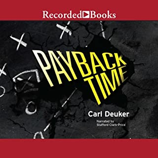 Payback Time                   By:                                                                                                                                 Carl Deuker                               Narrated by:                                                                                                                                 Stafford Clark-Price                      Length: 6 hrs and 54 mins     25 ratings     Overall 4.6