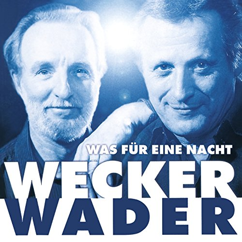 Wecker Wader - Was für eine Nacht (Live)