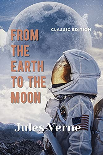 From the Earth to the Moon: with original illustrations (English Edition)