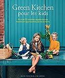 Green Kitchen pour les kids - Plus de 70 recettes végétariennes testées et approuvées par les enfants