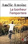 Le bonheur l'emportera par Antoine