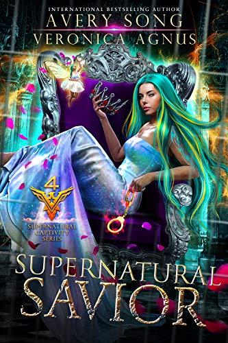 Supernatural Savior: A Paranormal Prison Romance (Supernatural Captivity Series Book 4) by [Avery Song, Veronica Agnus]