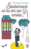 Seulement si tu en as envie ... (French Edition)