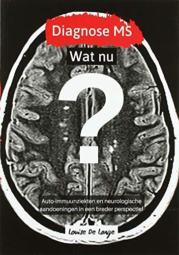 Diagnose MS: wat nu? auto-immuunziekten en neurologische aandoeningen in een breder perspectief