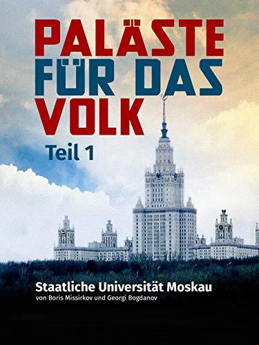 Paläste für das Volk: 1. Staatliche Universität Moskau