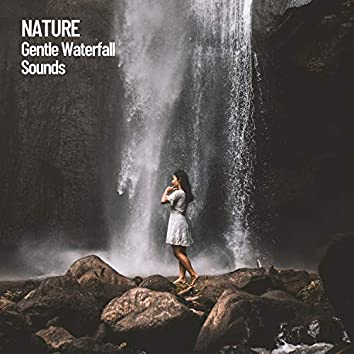 Nature: Gentle Waterfall Sounds