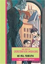 UN MAL PRINCIPIO (Una serie de catastroficas desdichas / A Series of Unfortunate Events) (Spanish Edition)