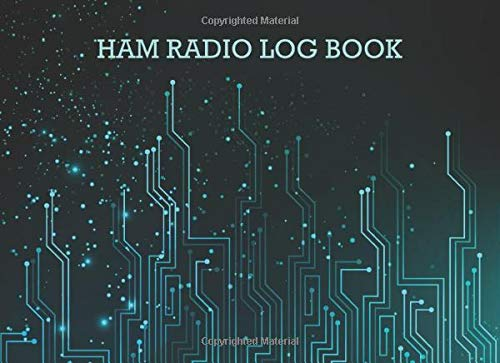 Ham radio log book: Notebook for amateur radio operators: Handy logging sheets to keep your notes organized: Futuristic blue and black tech cover design