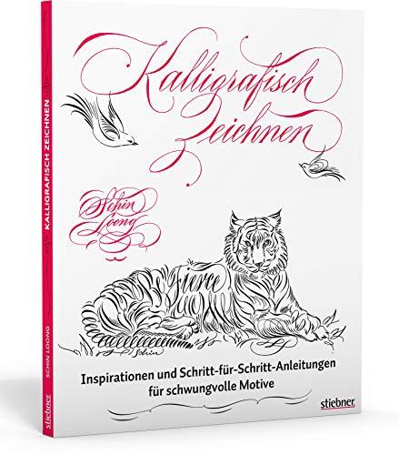 Kalligrafisch Zeichnen. Die Kunst des schönen Schreibens modern interpretiert. Kalligraphie lernen mit praktischen Übungen für kreative Zeichnungen, persönliche Einladungskarten und meditatives Malen