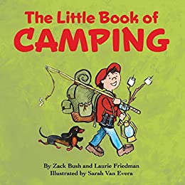 The Little Book Of Camping by [Laurie Friedman, Zack Bush]