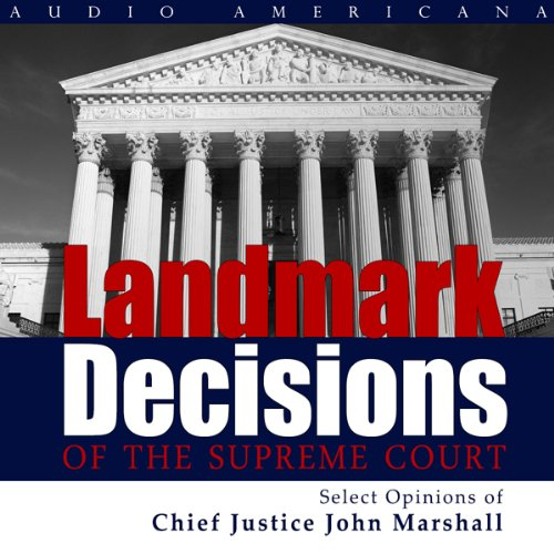 Couverture de Landmark Decisions of the Supreme Court: Select Opinions of Chief Justice John Marshall