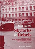 Skylarks and Rebels: A Memoir about the Soviet Russian Occupation of Latvia, Life in a Totalitarian State, and Freedom