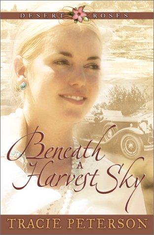 Beneath a Harvest Sky (Desert Roses #3) -  Peterson, Tracie, Paperback