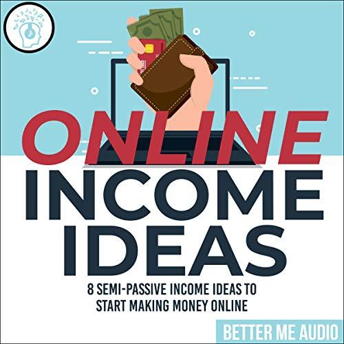 Online Income Ideas: 8 Semi-Passive Income Ideas to Start Making Money Online Titelbild