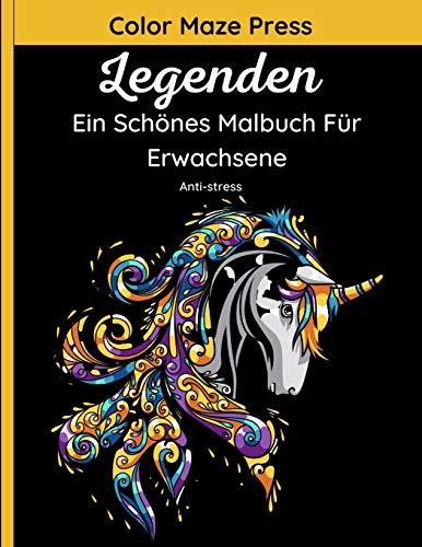 Legenden - Ein Schönes Malbuch Für Erwachsene: 60 wunderschöne Mandala-Muster von Einhörnern, Meerjungfrauen, Feen, Engeln, Hexen, Drachen und vielen ... Kreaturen. Entspannend und anti-stress