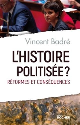 L'histoire politisée ? : Réformes et conséquences