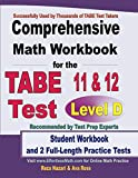 Comprehensive Math Workbook for the TABE 11 & 12 Test Level D: Student Workbook and 2 Full-Length Practice Tests