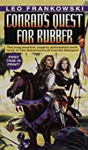 Conrad's Quest for Rubber (Adventures of Conrad Stargard)
