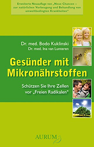 Gesünder mit Mikronährstoffen: Zellschutz mit Anti-Oxidantien