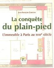 La conquête du plain-pied : L'immeuble à Paris au XVIIIe siècle