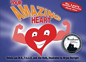 Your Amazing Heart: Dr. Lee's Health Secrets (Book One)