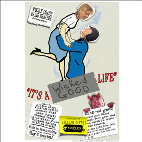 It's a Wicked Good Life (Dramatized) audiobook cover art