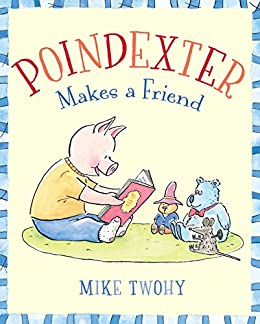 Poindexter Makes a Friend by [Mike Twohy]