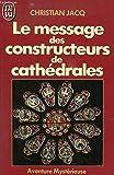 Le message des constructeurs de cathédrales - J'AI LU 2090 - 01/01/1986
