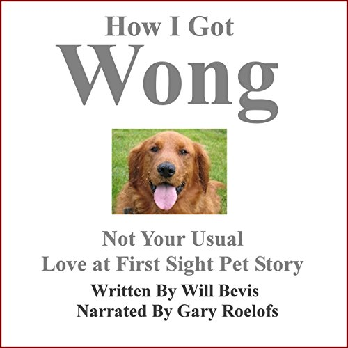 Couverture de How I Got Wong: Not Your Usual Love at First Sight Pet Story
