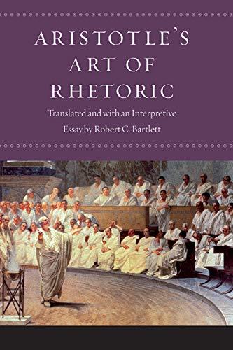 "Compare Textbook Prices for Aristotle's ""Art of Rhetoric"" First Edition ISBN 9780226591629 by Aristotle,Bartlett, Robert C.,Bartlett, Robert C."
