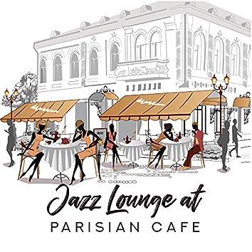 Jazz Lounge at Parisian Cafe – Instrumental Smooth Jazz Background Soft Music Compilation 2019