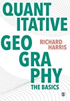 Quantitative Geography: The Basics by Richard Harris(2016-12-19)
