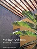 ARQUITECTOS MEXICANOS ENTRE TRADICION MODERNIDAD: Tradition and Modernism (Mexican Architects S.)