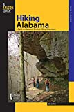 Hiking Alabama: A Guide To Alabama s Greatest Hiking Adventures (State Hiking Guides Series)